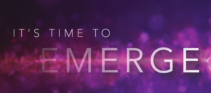 "Purple graphic with text that says ""It's time to Emerge"""